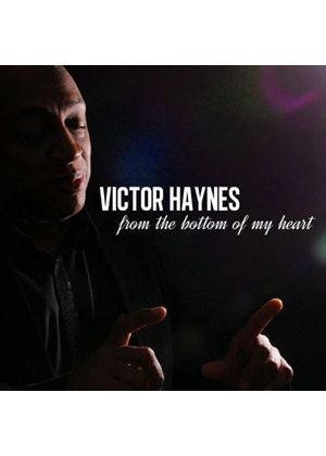 Victor Haynes - From the Bottom of My Heart (Music CD)
