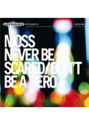 Moss - Never Be Scared/Don't Be A Hero (Music CD)