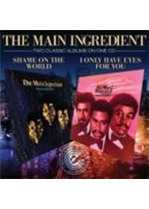 Main Ingredient (The) - I Only Have Eyes For You/Shame On The World (Music CD)