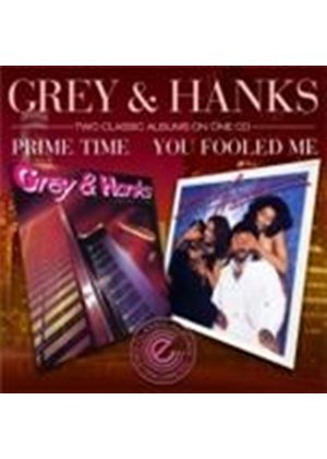 Grey & Hanks - Prime Time/You Fooled Me (Music CD)