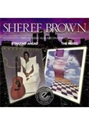 Sheree Brown - Straight Ahead/The Music (Music CD)