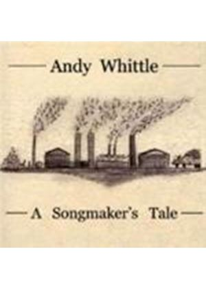 ANDY WHITTLE - A Songmaker's Tale