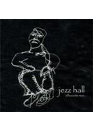 Jezz Hall - Silhouette Man (Music CD)