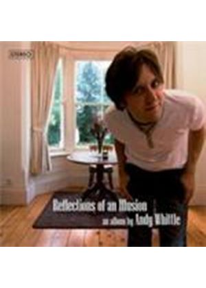 Andy Whittle - Reflections Of An Illusion (Music CD)