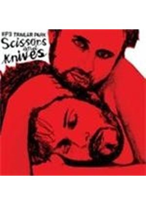 EP's Trailer Park - Scissors And Knives (Music CD)