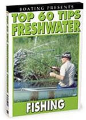 Freshwater Fishing - Top 60 Tips