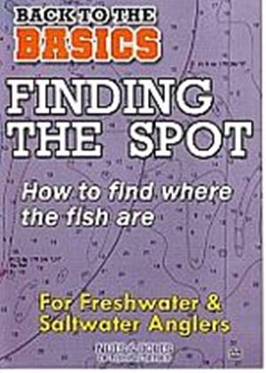 Finding The Spot - How To Find Where Fish Are