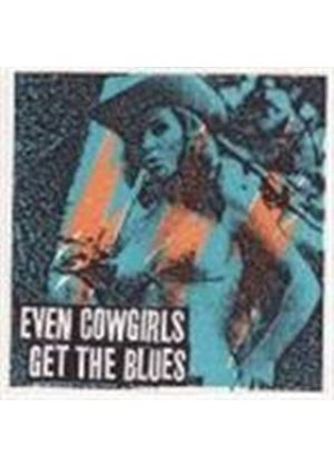 Various Artists - Even Cowgirls Get The Blues