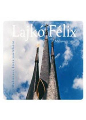 Félix Lajkó - Makovecz Tour (Music CD)