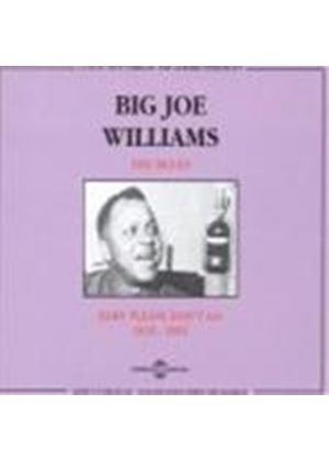 Big' Joe Williams - Blues, The (Baby Please Don't Go 1935 - 1951)