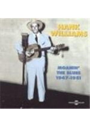 Hank Williams - Moanin' The Blues 1947-1951