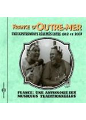 Various Artists - France - Une Anthologie France D'Outre Mer 1962-2007 (Music CD)