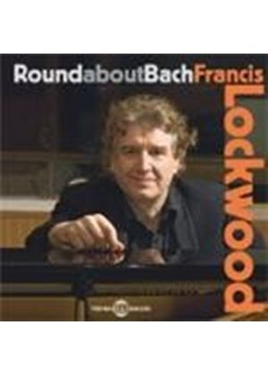 Francis Lockwood - Round About Bach (Music CD)