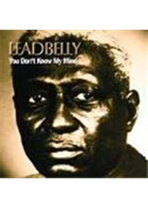 Leadbelly - you Don't Know My Mind