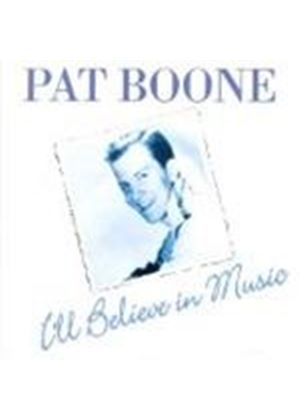 Pat Boone - I Believe In Music