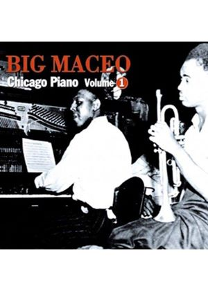 Big Maceo Merriweather - Chicago Piano Vol. 1