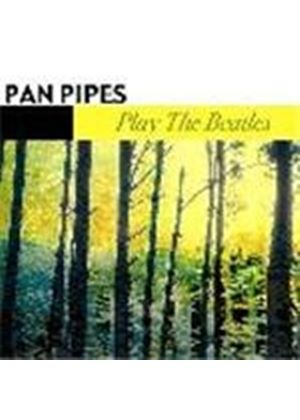 Various Artists - Pan Pipes Play The Beatles