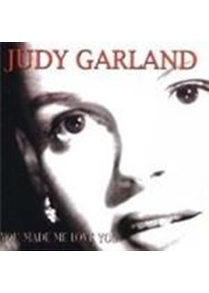 Judy Garland - YOU MADE ME LOVE YOU