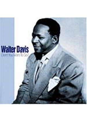 Walter Davis - Dont You Want To Go (Music CD)