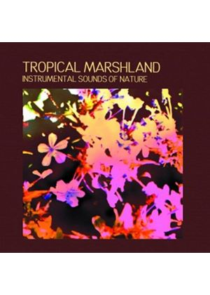 Various Artists - Instrumental Sounds Of Nature: Tropical Marshland
