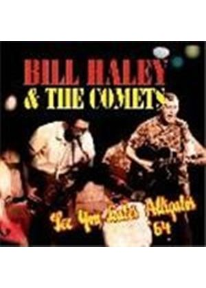 Bill Haley & The Comets - See You Later Alligator 1964