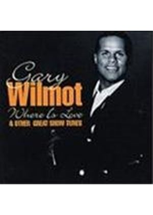 Gary Wilmot - Where Is Love (& Other Great Show Tunes)