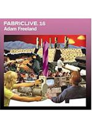 Various Artists - Fabriclive 16 [Mixed By Adam Freeland] (Music CD)