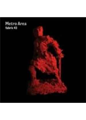 Various Artists - Fabric43 - Metro Area (Mixed By Metro Area) (Music CD)