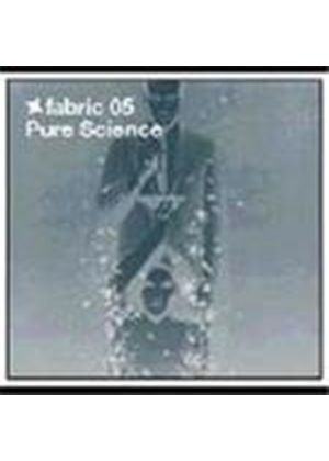 Pure Science - Fabric05 - Pure Science (Mixed by Pure Science)