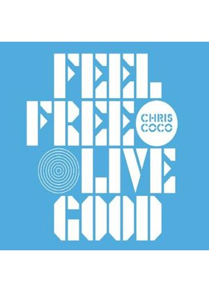 Chris Coco - Feel Free Live Good (Music CD)