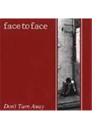 Face To Face (Punk) - Don't Turn Away