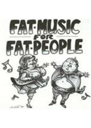 Various Artists - Fat Music For Fat People (Music CD)