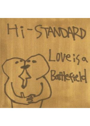 HI STANDARD - LOVE IS A BATTLEFIELD