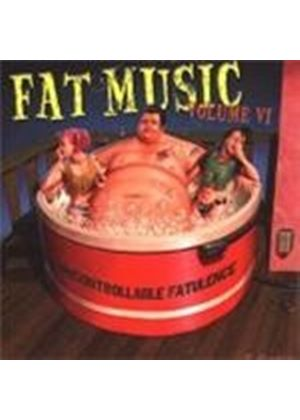 Various Artists - Fat Music 6 - Uncontrollable (Music Cd)