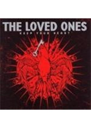 Loved Ones  The - Keep Your Heart (Music Cd)