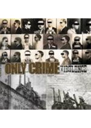 Only Crime - Virulence (Music CD)