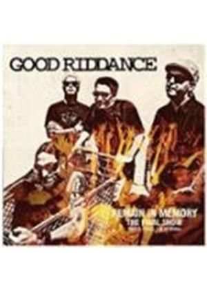 Good Riddance - Remain In Memory - The Final.. (Music Cd)