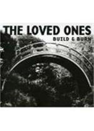 Loved Ones  The - Build & Burn (Music Cd)