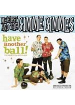 Me First & The Gimme Gimmes - Have Another Ball (Music CD)
