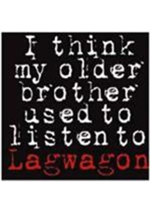 Lagwagon - I Think My Older Brother Used To Listen To