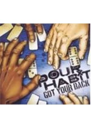 Pour Habit - Got Your Back (Music CD)