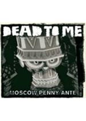 Dead to Me - Moscow Penny Ante (Music CD)