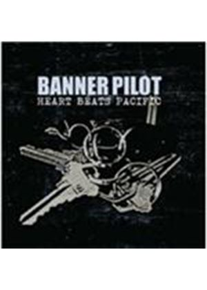 Banner Pilot - Heart Beats Pacific (Music CD)