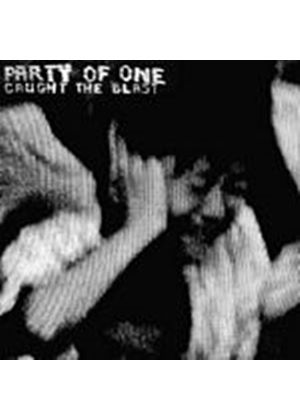 Party Of One - Caught By The Blast (Music CD)