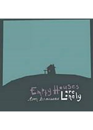 Tom Brousseau - Empty Houses Are Lonely (Music CD)