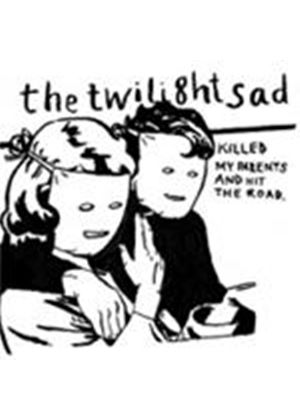 The Twilight Sad - Twilight Sad Killed My Parents And Hit The Road, The (Music CD)