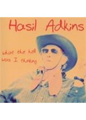 Hasil Adkins - What The Hell Was I Thinking (Music CD)