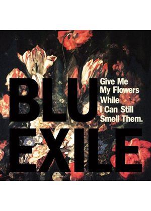 Blu & Exile - Give Me My Flowers While I Can Still Smell Them (Music CD)