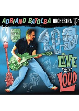 Adriano Batolba Orchestra - Live 'n' Loud (Live Recording) (Music CD)