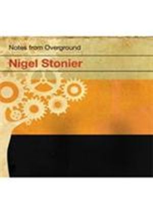 Nigel Stonier - Notes From The Overground (Music CD)